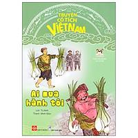 Truyện Cổ Tích Việt Nam - Ai Mua Hành Tôi (Tái Bản 2020)