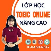 Khóa Học Online Luyện TOEIC Nâng Cao 800+