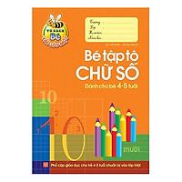 Tủ S ách Cho Bé Vào Lớp Một - Bé Tập Tô Chữ Số -Dành Cho Bé 4- 5- Tuổi