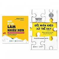 Combo 2 cuốn: Nói Ít Lại, Làm Nhiều Hơn,  Đối Nhân Khéo - Xử Thế Hay