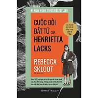 Cuộc Đời Bất Tử Của Henrietta Lacks