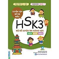 Bộ Đề Luyện Thi Năng Lực Hán Ngữ HSK 3  (Tặng kèm Booksmark)