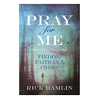 Pray for Me: Finding Faith in a Crisis