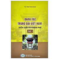 Danh Tác Trung Đại Việt Nam - Tập 1: Kiến Giải Và Khám Phá