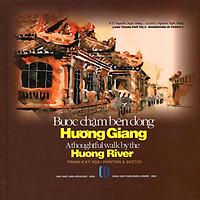 Sách Lang Thang Phố Thị 4 - Bước Chậm Bên Dòng Hương Giang (Sách ảnh) (Song ngữ Anh-Việt)