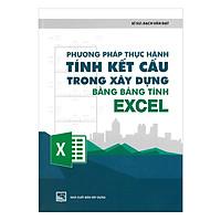 Phương Pháp Thực Hành Tính Kết Cấu Trong Xây Dựng Bằng Bảng Tính Excel (Kèm 1 CD)
