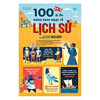 100 Bí Ẩn Đáng Kinh Ngạc Về Lịch Sử - 100 Things To Know About History