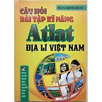 Câu hỏi bài tập kĩ năng Atlat Địa lí Việt Nam