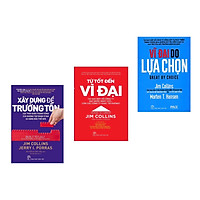 Combo 3 Cuốn: Xây Dựng Để Trường Tồn + Từ Tốt Đến Vĩ Đại + Vĩ Đại Do Lựa Chọn  ( Bộ Sách Marketing Kinh Doanh / Vận Hành Và Phát Triển Doanh Nghiệp Bền Vững Trường Tồn)