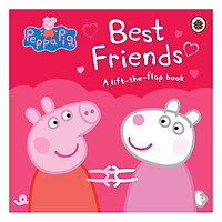 Peppa Pig: Best Friends: A Lift-the-Flap Book (Board book)