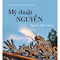 Sách MỸ THUẬT NGUYỄN (Tác giả: Nguyễn Hữu Thông)