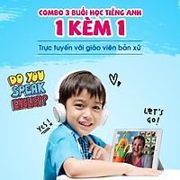 Học tiếng Anh 1 kèm 1 trực tuyến với giáo viên bản xứ dành cho trẻ em (3 buổi)