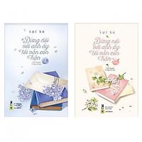 Đừng Nói Với Anh Ấy Tôi Vẫn Còn Hận (Trọn Bộ 2 Cuốn) + Tặng 2 Bookmark &  1 Postcard Tâm Thư của Tác Giả Lục Xu