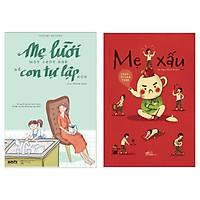 Combo 2 Cuốn Sách Nuôi Dạy Con Hoàn Hảo: Mẹ Lười Một Chút Nhé Để Con Tự Lập Hơn + Mẹ Xấu / Sách Làm Cha Mẹ Tuyệt Vời (Tặng Kèm Poster An Toàn Cho Con Yêu)