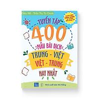 Sách - Tuyển tập 400 mẫu bài dịch Trung – Việt hay nhất