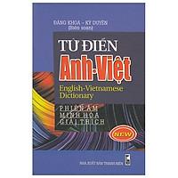 Từ Điển Anh - Việt (Phiên Âm - Minh Họa - Giải Thích)