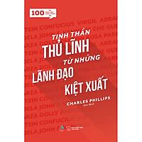 100 Trích Dẫn Thần Thánh - Tinh Thần Thủ Lĩnh Từ Những Lãnh Đạo Kiệt Xuất