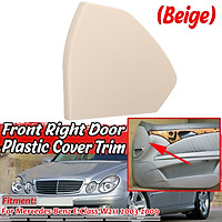 For Benz E-Class W211 2003-2009 Front Right Door Plastic Cover Trim Beige