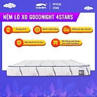 Nệm Lò xo Goodnight 4Stars cuộn hút chân không, độ đàn hồi cao, thoáng mát
