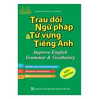 Trau Dồi Ngữ Pháp Và Từ Vựng Tiếng Anh (Improve English Grammar & Vocabulary)