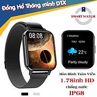 Đồng Hồ Thông Minh DTX SmartWatch - Thay Được Hình Nền Theo Ý Muốn, Tiếng Việt 100%