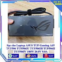 Sạc cho Laptop ASUS TUF Gaming A15 TUF506 TUF506IU TUF506IH TUF506II TUF506IV 180W 20.0V 9.0A - Hàng Nhập khẩu