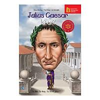 Bộ Sách Chân Dung Những Người Thay Đổi Thế Gioiws - Julius Caesar Là Ai (Tái Bản 2019)