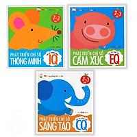 Combo 3 cuốn sách phát triển trí tuệ dành cho trẻ: Phát Triển Chỉ Số Thông Minh IQ EQ CQ (Bộ 3 cuốn danh cho bé 2-3 tuổi ) ( Tặng kèm Bookmark Happy Life)