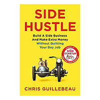 Side Hustle: Build a Side Business and Make Extra Money - Without Quitting Your Day Job (Paperback)