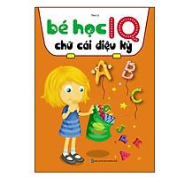 Sách - Bé Học IQ Chữ Cái Diệu Kỳ - Dành Cho Bé Từ 3 Đến 6 Tuổi