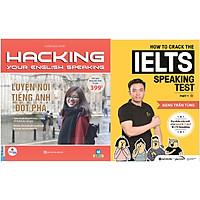 Combo Luyện Nói Tiếng Anh Đột Phá - Hacking Your English Speaking + How To Crack The IELTS Speaking Test - Part 1 (Quà tặng bút TH)