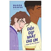 Cuốn Sách Cực Hay Về LGBT: Điều Đẹp Nhất Cho Em ( tặng kèm Bookmark Sáng Tạo )