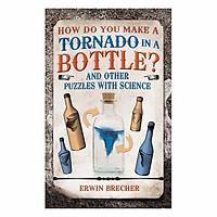 How Do You Make A Tornado In A Bottle?