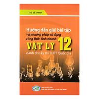 Hướng Dẫn Giải Bài Tập Và Phương Pháp Sử Dụng Công Thức Tính Nhanh Vật Lý 12 Dành Cho Kỳ Thi THPT Quốc Gia