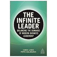 The Infinite Leader: Balancing The Demands Of Modern Business Leadership (Kogan Page Inspire)