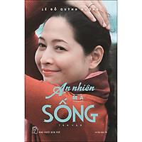An Nhiên Mà Sống - Tản Văn (Lê Đỗ Quỳnh Hương)(Tái Bản 2020)