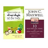 Combo Sách Kỹ Năng Sống Đẹp: Sống Chậm Lại Rồi Mọi Chuyện Sẽ Ổn Thôi + 10 Nguyên Tắc Vàng Để Sống Không Hối Tiếc