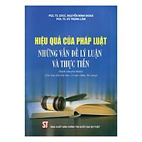 Hiệu Quả Của Pháp Luật - Những Vấn Đề Lý Luận Và Thực Tiễn