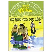 Truyện Cổ Tích Việt Nam - Sự Tích Quả Dưa Hấu (Tái Bản 2020)