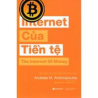 Cuốn Sách Giúp Bạn Hiểu Được Bản Chất Của Tiền Tệ, Nền Kinh Tế Truyền Thống, Để Từ Đó Hiểu Sâu Hơn Về Bitcoin Và Blockchain: Internet Của Tiền Tệ