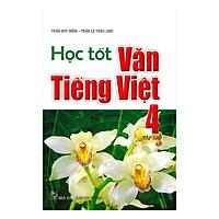 Học Tốt Văn Tiếng Việt 4 Tập 2