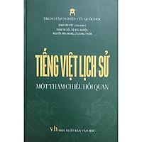 Tiếng Việt Lịch Sử - Một Tham Chiếu Hồi Quan