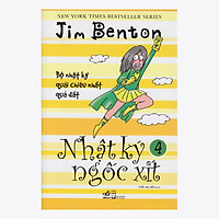 Nhật Ký Ngốc Xít (Tập 4) (Tái Bản)