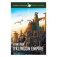 Hidden Universe Travel Guides: Star Trek : The Klingon Empire