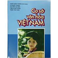 Cơ sở văn hóa Việt Nam - Trần Quốc Vượng (kèm 1 bookmark như hình)