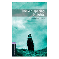 Oxford Bookworms Library (3 Ed.) 4: The Whispering Knights