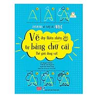 Cuốn sách dạy bé học vẽ: Drawing as easy as ABC - Vẽ đẹp thiên nhiên từ bảng chữ cái - Thế giới động vật (tặng kèm bookmark sáng tạo)
