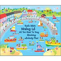 Cuốn Sách Khổng Lồ Về Trò Chơi Tư Duy - Holiday Activity Pad
