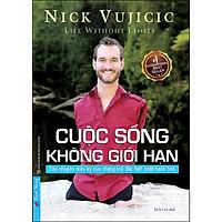 Nick Vujicic - Cuộc Sống Không Giới Hạn (Tái Bản)
