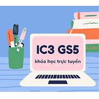 Khóa học luyện thi chứng chỉ Tin học IC3